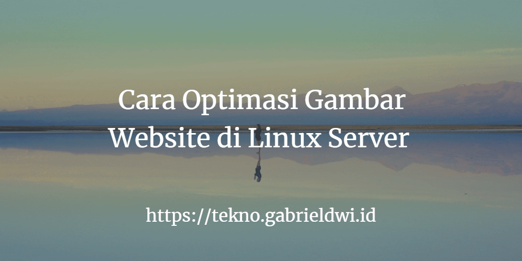 Cara Optimasi Gambar Website di Linux Server